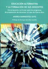 Educación alternativa y la formación de sus docentes. Una propuesta curricular para los programas de preparación de docentes: el caso de Puerto Rico