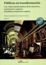 Públicos en transformación. Una visión interdisciplinar de las funciones, experiencias y espacios del público actual de los museos
