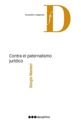 Contra el paternalismo jurídico   comprar en libreriasiglo.com