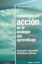 Investigación-acción de la ecología del aprendizaje. Educación expandidad - atmósferas ubicuas