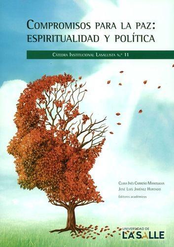 Compromisos para la paz: espiritualidad y política. Cátedra Institucional Lasallista No.11 | comprar en libreriasiglo.com
