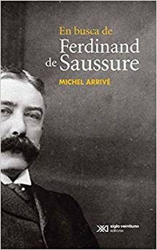 En busca de Ferdinand de Saussure | comprar en libreriasiglo.com