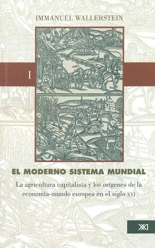 El Moderno sistema mundial. La agricultura capitalista y los orígenes de la economía. Tomo I | comprar en libreriasiglo.com