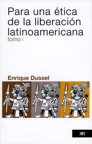 Para una ética de la (tomo I) liberación latinoamericana | comprar en libreriasiglo.com