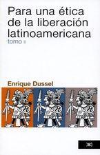 Para una ética de la (tomo II) liberación latinoamericana