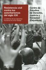 Resistencia civil contra los autoritarismos del siglo XXI. La defensa de los derechos humanos en el Sur Global