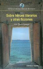 Sobre héroes literarios y otras ficciones