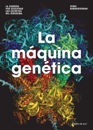 La Máquina genética. La carrera por descifrar los secretos del ribosoma | comprar en libreriasiglo.com