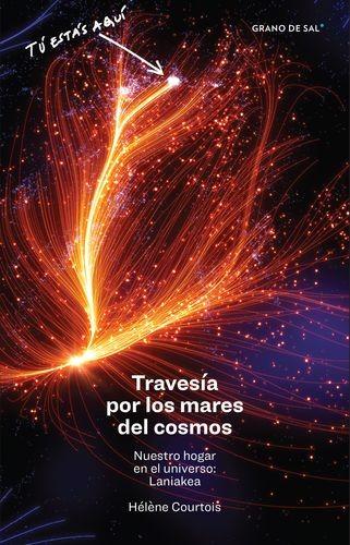 Travesía por los mares del cosmos. Nuestro hogar en el universo: Laniakea | comprar en libreriasiglo.com
