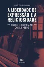 A Liberdade de Expressão e a Religiosidade