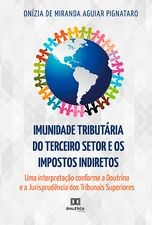 Imunidade Tributária do Terceiro Setor e os Impostos Indiretos
