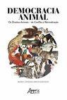 Democracia Animal: Os Direitos Animais – Do Conflito à Reinvindicação