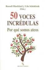 50 voces incrédulas. Por qué somos ateos