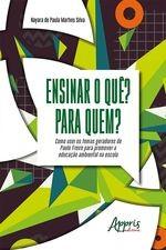 Ensinar o quê? Para Quem? Como Usei os Temas Geradores de Paulo Freire para Promover a Educação Ambiental na Escola