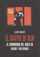 Sastre de Ulm. El comunismo del siglo XX, El