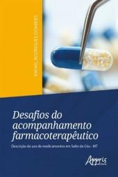Desafios do Acompanhamento Farmacoterapêutico: Descrição do Uso de Medicamentos em Salto do Céu