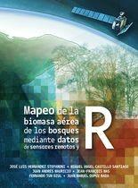 Mapeo de la biomasa aérea de los bosques mediante datos de sensores remotos y R