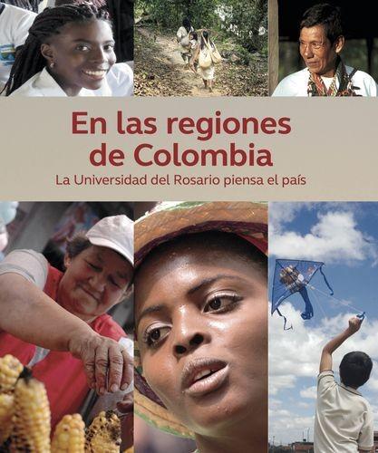 En las regiones de Colombia. La Universidad del Rosario piensa el país | comprar en libreriasiglo.com