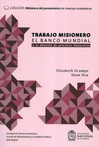 Trabajo misionero. El banco mundial y la difusión de prácticas financieras   comprar en libreriasiglo.com