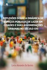 Reflexões sobre a dinâmica de espaços públicos de lazer em cidades e suas aglomerações urbanas no século XXI