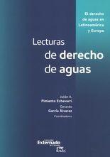Lecturas de derecho de aguas. El derecho de aguas en Latinoamérica y Europa