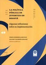 Política pública de juventud en Bogotá. Algunas reflexiones sobre su implementación, La