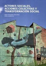 Actores sociales, acciones colectivas y transformación social