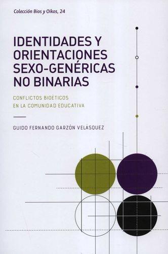 Identidades y orientaciones sexo-genéricas no binarias. Conflictos bioéticos en la comunidad educativa | comprar en libreriasiglo.com