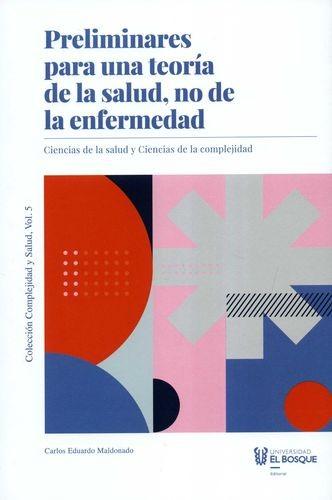 Preliminares para una teoría de la salud, no de la enfermedad. Ciencias de la salud y Ciencias de la complejidad | comprar en libreriasiglo.com