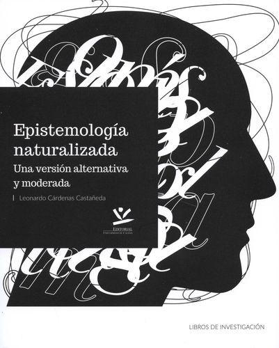 Epistemología naturalizada. Una versión alternativa y moderada   comprar en libreriasiglo.com