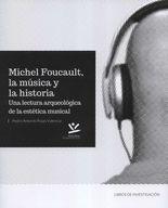 Michel Foucault, la música y la historia. Una lectura arqueológica de la estética musical