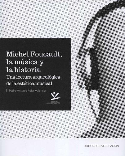 Michel Foucault, la música y la historia. Una lectura arqueológica de la estética musical   comprar en libreriasiglo.com