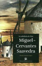 Sabiduría de Don Miguel De Cervantes Saavedra, La