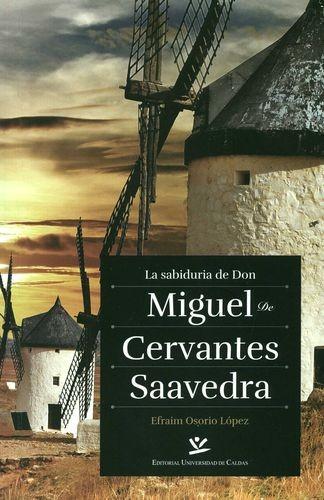 La Sabiduría de Don Miguel De Cervantes Saavedra   comprar en libreriasiglo.com