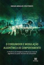 O Consumidor e modulação algorítmica de comportamento