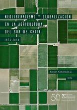 Neoliberalismo y globalización en la agricultura del sur de Chile, 1973