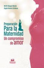 Preparación para la maternidad: un compromiso de amor
