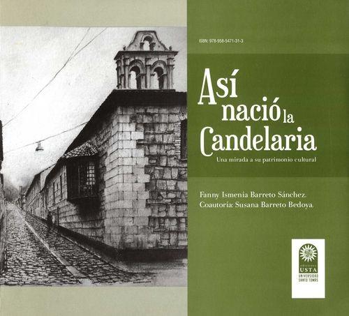 Así nació la Candelaria. Una mirada a su patrimonio cultural   comprar en libreriasiglo.com