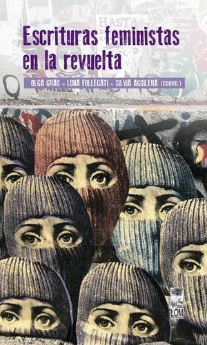 Escrituras feministas en la revuelta   comprar en libreriasiglo.com