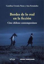 Bordes de lo real en la ficción. Cine chileno contemporáneo