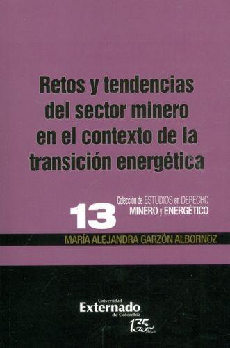 Retos y tendencias del sector minero en el contexto de la transición energética | comprar en libreriasiglo.com