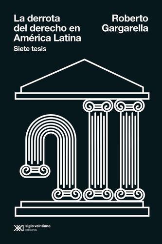 La Derrota del derecho en América Latina. Siete tesis   comprar en libreriasiglo.com