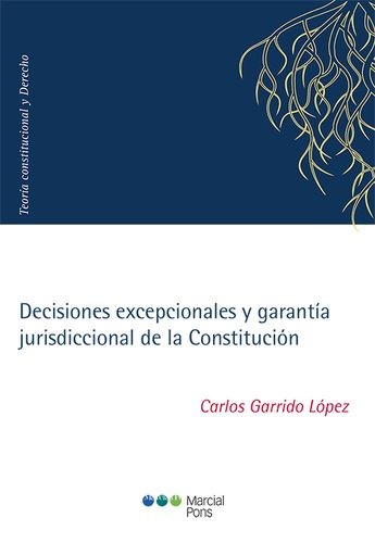 Decisiones excepcionales y garantía jurisdiccional de la Constitución   comprar en libreriasiglo.com