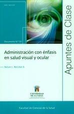 Rev. Apuntes de Clase No.50. Administración con énfasis en salud visual y ocular