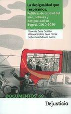 Desigualdad que respiramos. Políticas de calidad del aire, pobreza y desigualdad en Bogotá, 2010-2020, La
