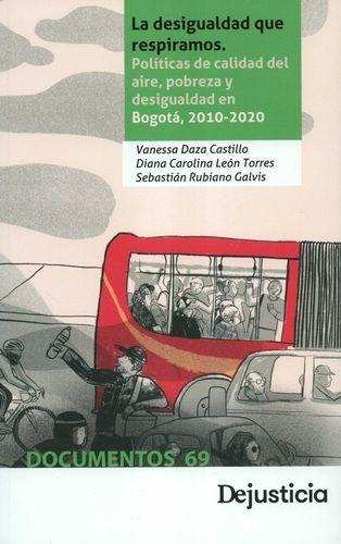 La Desigualdad que respiramos. Políticas de calidad del aire, pobreza y desigualdad en Bogotá, 2010-2020 | comprar en libreriasiglo.com
