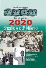 Enciclopédia 2020 Brasília e o seu 3° Milênio.