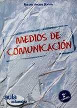 Medios de comunicación. Historia, lenguaje y características