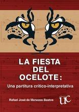 Fiesta del ocelote: Una partitura crítico-interpretativa. Incluye CD, La