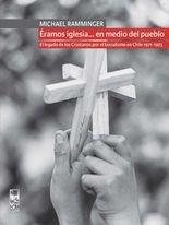 Éramos iglesia… en medio del pueblo. El legado de los Cristianos por el Socialismo en Chile 1971